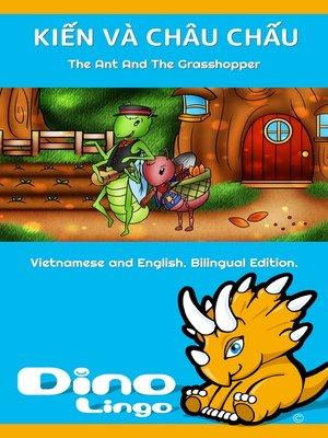 cover image of KIẾN VÀ CHÂU CHẤU / The Ant And The Grasshopper