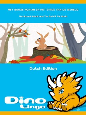 cover image of HET BANGE KONIJN EN HET EINDE VAN DE WERELD / The Scared Rabbit And The End Of The World