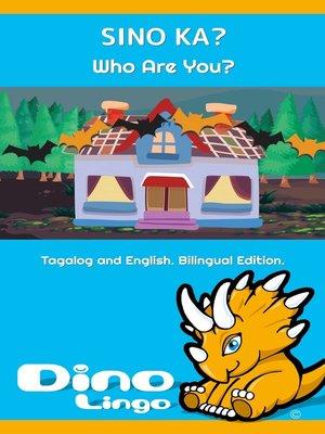 cover image of SINO KA? / Who Are You?