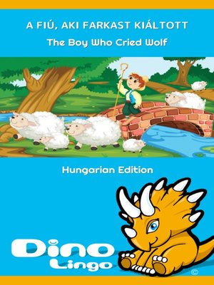 cover image of A fiú, aki farkast kiáltott / The Boy Who Cried Wolf