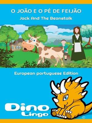 cover image of O JOÃO E O PÉ DE FEIJÃO / Jack And The Beanstalk