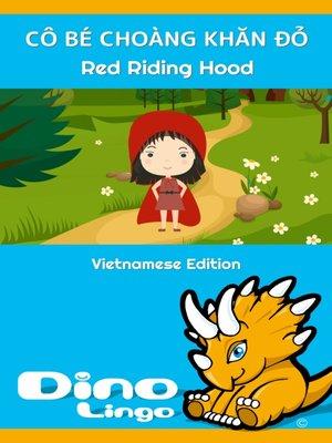 cover image of CÔ BÉ CHOÀNG KHĂN ĐỎ / Red Riding Hood