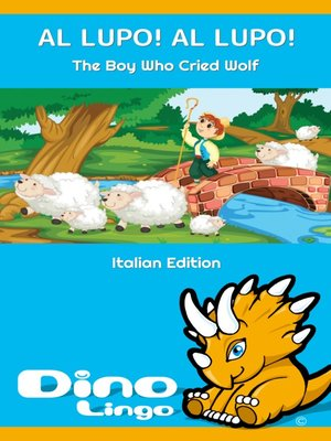 cover image of AL LUPO! AL LUPO! / The Boy Who Cried Wolf