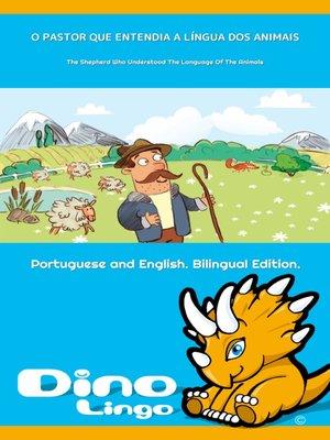 cover image of O PASTOR QUE ENTENDIA A LÍNGUA DOS ANIMAIS / The Shepherd Who Understood The Language Of The Animals