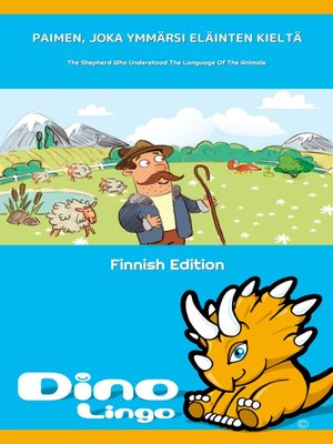 cover image of Paimen, joka ymmärsi eläinten kieltä / The Shepherd Who Understood The Language Of The Animals