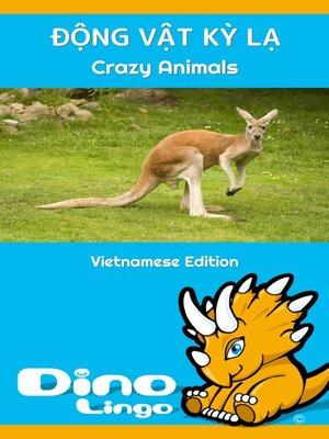 cover image of ĐỘNG VẬT KỲ LẠ / Crazy animals