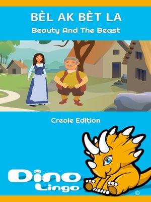 cover image of BÈL AK BÈT LA / Beauty And The Beast