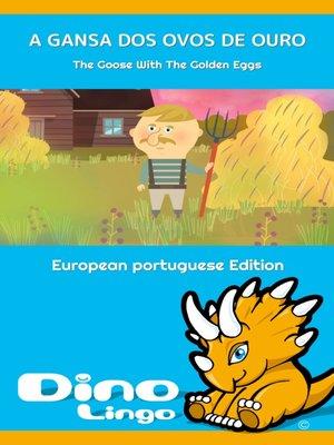 cover image of A GANSA DOS OVOS DE OURO / The Goose With The Golden Eggs