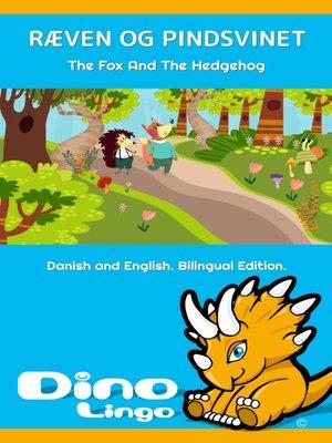cover image of Ræven og Pindsvinet / The Fox And The Hedgehog