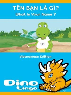 cover image of TÊN BẠN LÀ GÌ? / What Is Your Name ?