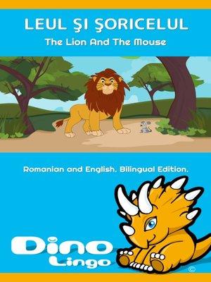 cover image of LEUL ŞI ŞORICELUL / The Lion and the Mouse