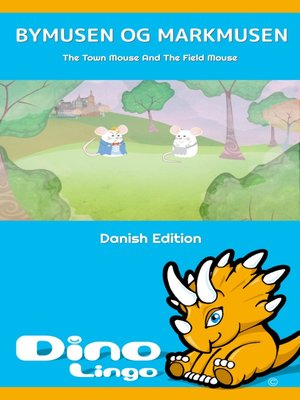 cover image of Bymusen og Markmusen / The Town Mouse And The Field Mouse