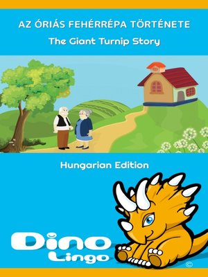 cover image of Az óriás fehérrépa története / The Giant Turnip Story