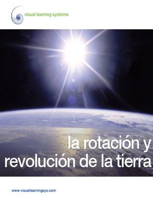 cover image of La rotación y revolución de la Tierra