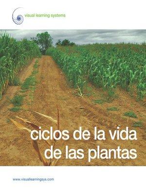 cover image of Ciclos de la vida de las plantas