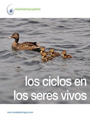 cover image of Los ciclos de los seres vivos