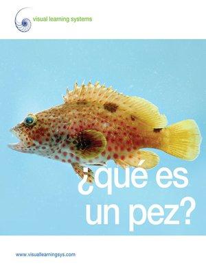 cover image of ¿Qué es un pez?