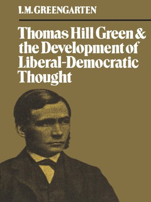 cover image of Thomas Hill Green and the Development of Liberal-Democratic Thought