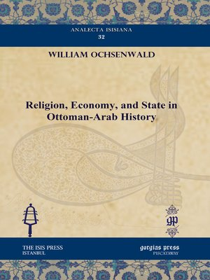 cover image of Religion, Economy, and State in Ottoman-Arab History