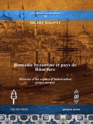 cover image of Romanie byzantine et pays de Rûm turc
