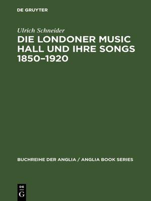 cover image of Die Londoner Music Hall und ihre Songs 1850–1920