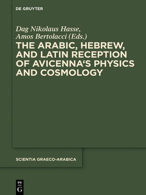 cover image of The Arabic, Hebrew and Latin Reception of Avicenna's Physics and Cosmology