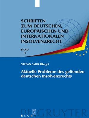cover image of Aktuelle Probleme des geltenden deutschen Insolvenzrechts
