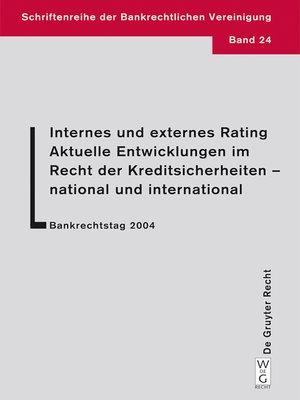 cover image of Internes und externes Rating. Aktuelle Entwicklungen im Recht der Kreditsicherheiten--national und international.