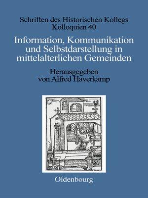 cover image of Information, Kommunikation und Selbstdarstellung in mittelalterlichen Gemeinden