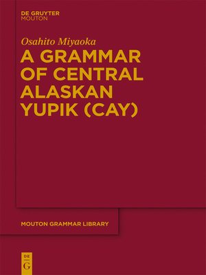 cover image of A Grammar of Central Alaskan Yupik (CAY)