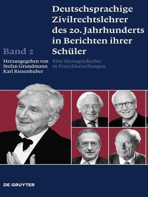cover image of Deutschsprachige Zivilrechtslehrer des 20. Jahrhunderts in Berichten ihrer Schüler Band 2