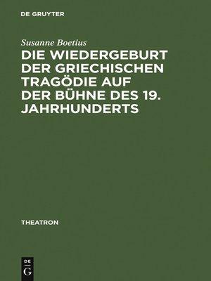 cover image of Die Wiedergeburt der griechischen Tragödie auf der Bühne des 19. Jahrhunderts