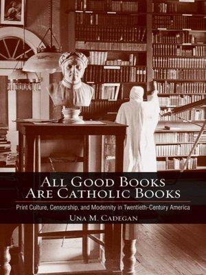 cover image of All Good Books Are Catholic Books