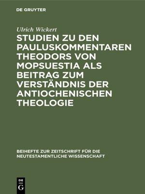 cover image of Studien zu den Pauluskommentaren Theodors von Mopsuestia als Beitrag zum Verständnis der antiochenischen Theologie