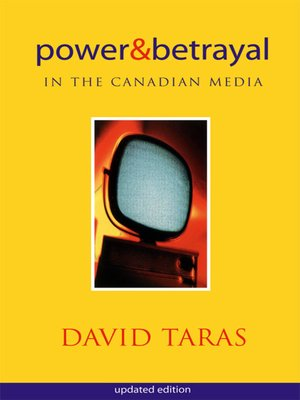 cover image of Power and Betrayal in the Canadian Media