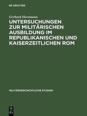 cover image of Untersuchungen zur militärischen Ausbildung im republikanischen und kaiserzeitlichen Rom