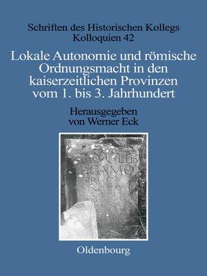 cover image of Lokale Autonomie und Ordnungsmacht in den kaiserzeitlichen Provinzen vom 1. bis 3. Jahrhundert