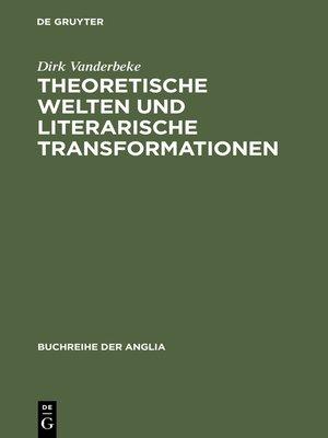 cover image of Theoretische Welten und literarische Transformationen