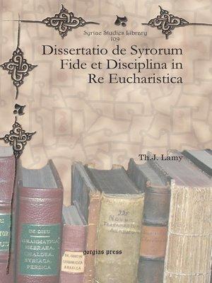 cover image of Dissertatio de Syrorum Fide et Disciplina in Re Eucharistica