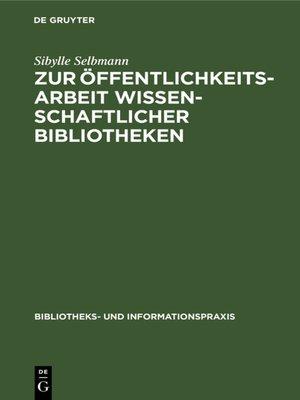cover image of Zur Öffentlichkeitsarbeit wissenschaftlicher Bibliotheken