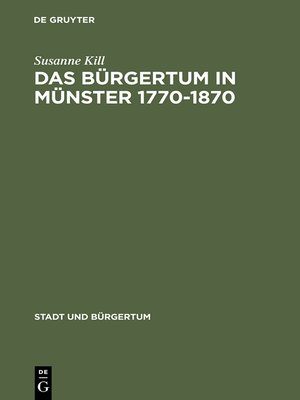 cover image of Das Bürgertum in Münster 1770–1870