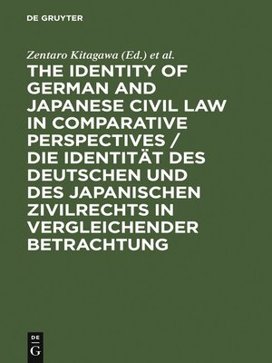 cover image of The Identity of German and Japanese Civil Law in Comparative Perspectives / Die Identität des deutschen und des japanischen Zivilrechts in vergleichender Betrachtung