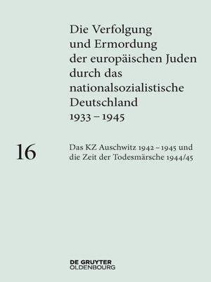 cover image of Das KZ Auschwitz 1942–1945 und die Zeit der Todesmärsche 1944/45