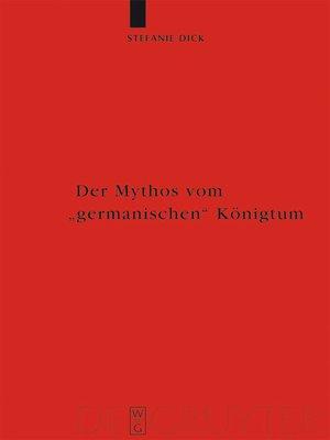 """cover image of Der Mythos vom """"germanischen"""" Königtum"""