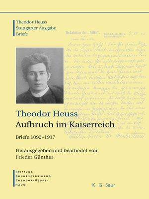 cover image of Theodor Heuss, Aufbruch im Kaiserreich