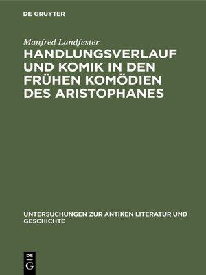 cover image of Handlungsverlauf und Komik in den frühen Komödien des Aristophanes