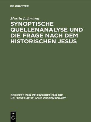 cover image of Synoptische Quellenanalyse und die Frage nach dem historischen Jesus