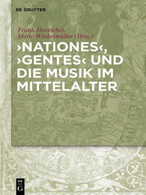 cover image of 'Nationes', 'Gentes' und die Musik im Mittelalter