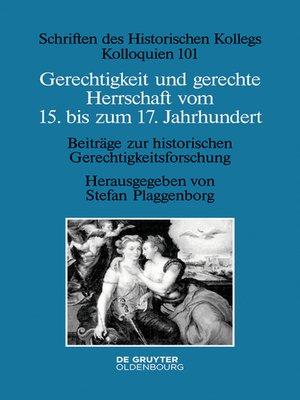 cover image of Gerechtigkeit und gerechte Herrschaft vom 15. bis zum 17. Jahrhundert