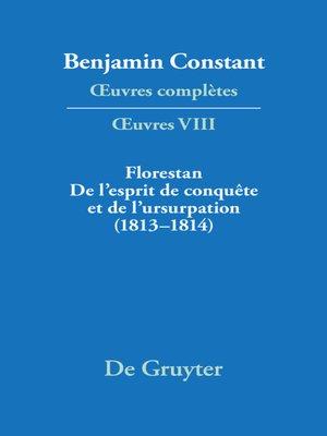cover image of Florestan. De l'esprit de conquête et de l'usurpation. Réflexions sur les constitutions (1813–1814)